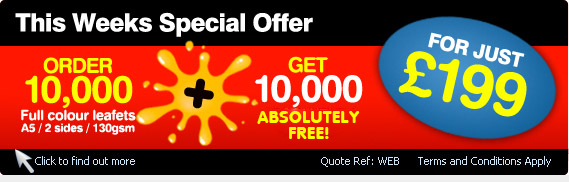 Order 10,000 full colour leaflets, get 10,000 free! for just £199